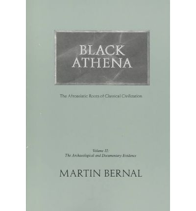Black Athena: the Afroasiatic Roots of Classical Civilization, Volume 2