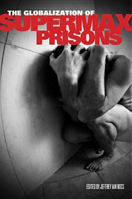 The Globalization of Supermax Prisons