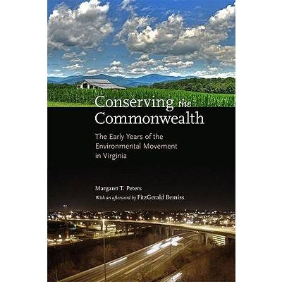 Conserving the Commonwealth: The Early Years of the Environmental Movement in Virginia