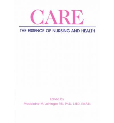the essense of nursing according to Leininger's culture care theory of nursing  caring as the essence and central domain of nursing practice(cohen)  theory of nursing, according to one.