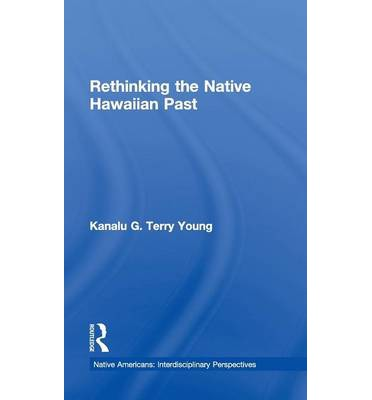 Rethinking the Native Hawaiian Past
