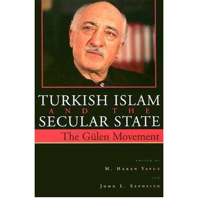 Turkish Islam and the Secular State: The Global Impact of Fethullah Gulen's NUR Movement