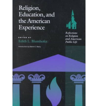Religion, Education and the American Experience: Reflections on Religion and American Public Life