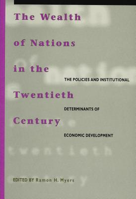 The Wealth of Nations in the Twentieth Century: the Policies and Institutional Determinants of Economic Development