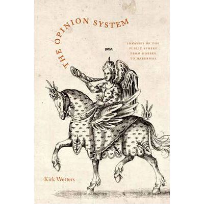 The Opinion System: Impasses of the Public Sphere from Hobbes to Habermas
