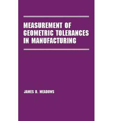 Measurement of Geometric Tolerances in Manufacturing