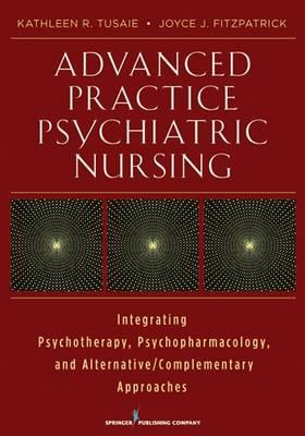Advanced Practice Psychiatric Nursing: Integrating Psychopharmacotherapy, Psychotherapy and CAM into Practice