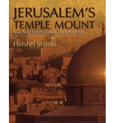 Jerusalem's Temple Mount: From Solomon to the Golden Dome