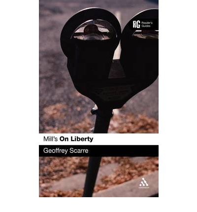 "Mill's ""On Liberty"": A Reader's Guide"