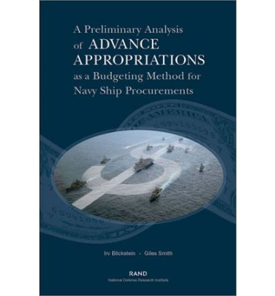 A Preliminary Analysis of Advance Appropriations as a Budgeting Method for Navy Ship Procurements