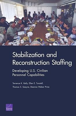 Stabilization and Reconstruction Staffing: Developing U.S. Civilian Personnel Capabilities