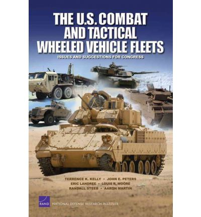 The U.S. Combat and Tactical Wheeled Vehicle Fleets: Issues and Suggestions for Congress