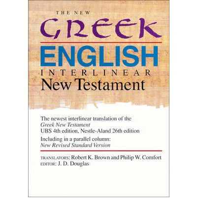 The New Greek-English Interlinear New Testament: A New Interlinear Translation of the Greek New Testament, United Bible Societies' Third, Corrected Edition with the New Revised Standard Version, New Testament