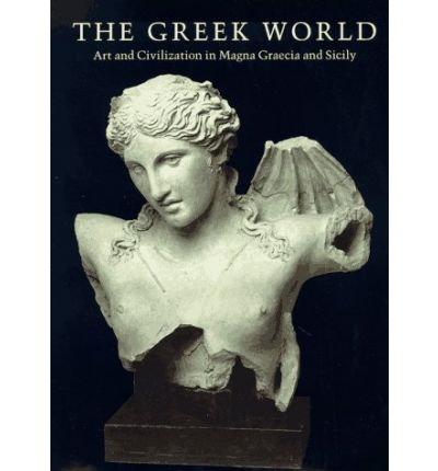 The Greek World: Art and Civilization in Magna Graecia and Sicily
