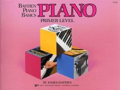 Bastien Piano Basics: Primer Level