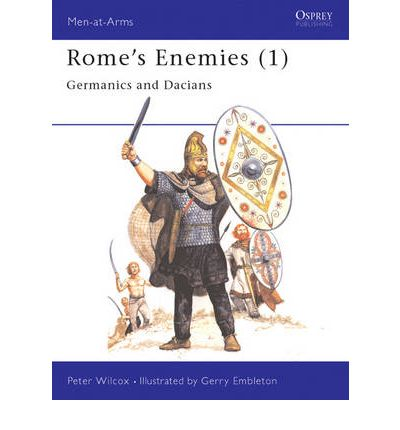 Rome's Enemies: Germanics and Daciens No.1