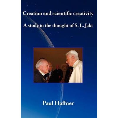 Creation and Scientific Creativity: a Study in the Thought of S.L. Jaki