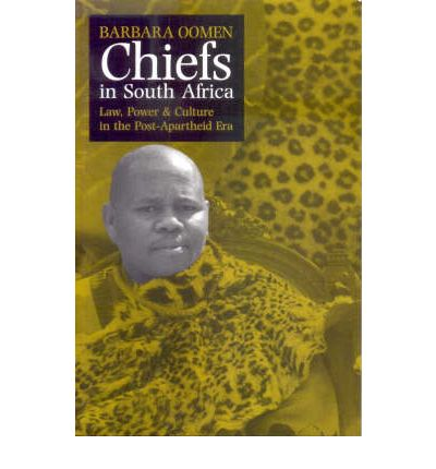 Chiefs in South Africa : Law, Power and Culture in the Post-Apartheid Era