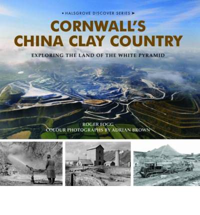 Cornwall's China Clay Country: Exploring the Land of the White Pyramid