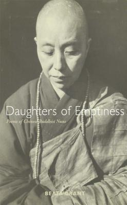 Daughters of Emptiness: Poems by Buddhist Nuns of China