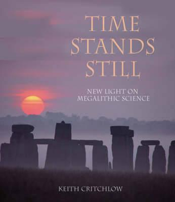 Time Stands Still: New Light on Megalithic Science