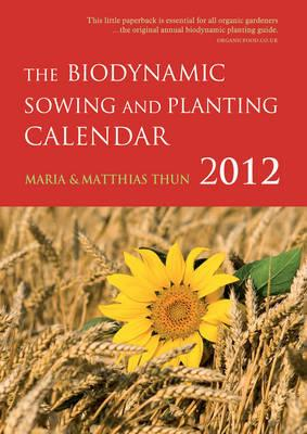 The Biodynamic Sowing and Planting Calendar: 2012