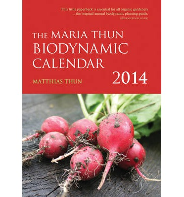 The Maria Thun Biodynamic Calendar 2014: 1