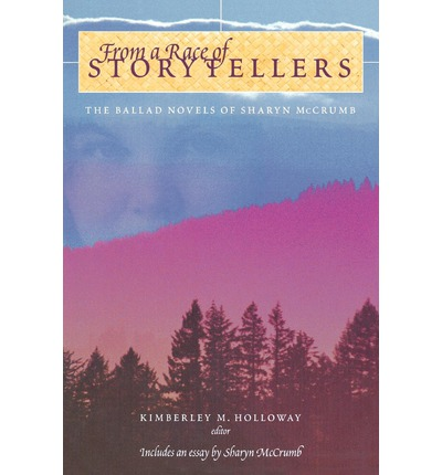 Free classic books From a Race of Storytellers : Essays on the Ballad Novels of Sharyn Mccrumb ePub by Kimberley M. Holloway,Kimberley M. Holloway"