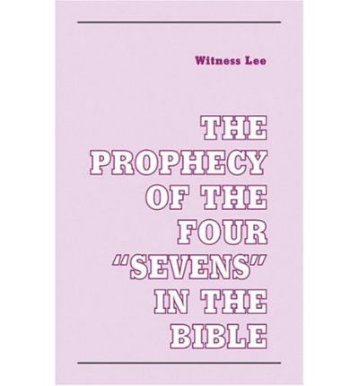 """The Prophecy of the Four """"Sevens"""" in the Bible"""