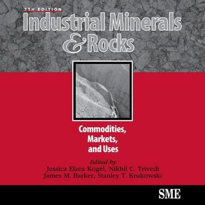 Industrial Minerals & Rocks: Commodities, Markets, and Uses