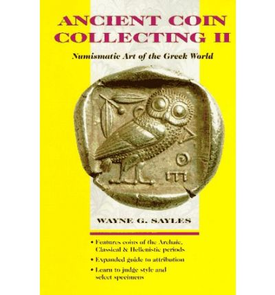 Ancient Coin Collecting: Numismatic Art of the Greek World v. 2