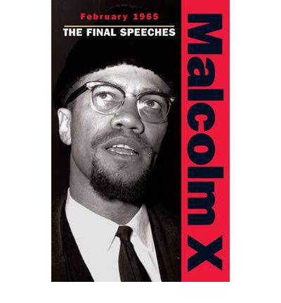 Malcolm X - February 1965: The Final Speeches