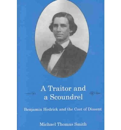 A Traitor and a Scoundrel: Benjamin Hedrick and the Cost of Dissent