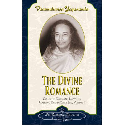 Divine Romance: v. 2: Collected Talks and Essays on Realizing God in Daily Life