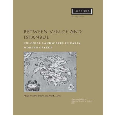 Between Venice and Istanbul: Colonial Landscapes in Early Modern Greece