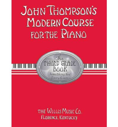 John Thompson's Modern Course for the Piano - Third Grade (Book Only): Third Grade