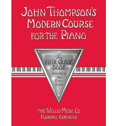 John Thompson's Modern Course for Piano: The Fifth Grade Book