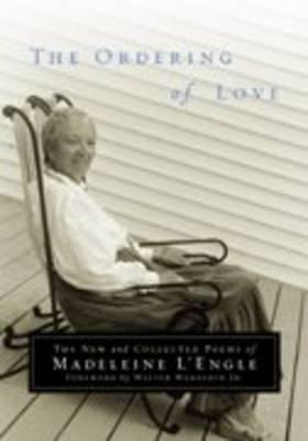 Kindle free e-book The Ordering of Love : The New and Collected Poems of Madeleine LEngle by Madeleine L'Engle PDF