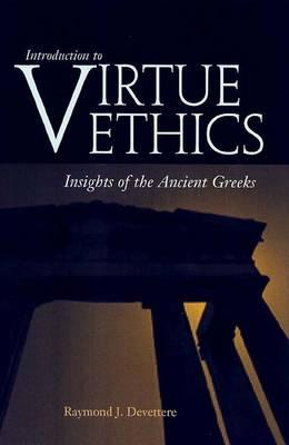 Introduction to Virtue Ethics: Insights of the Ancient Greeks