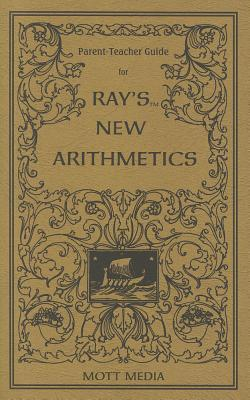 Parent-Teacher Guide for Ray's New Arithmetics