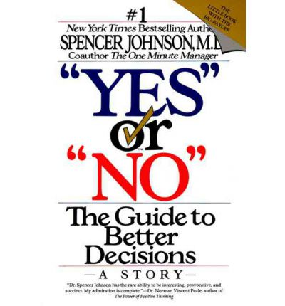 """Yes"" or ""No"": the Guide to Better Decisions: A Story"