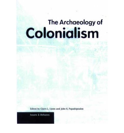 The Archaeology of Colonialism
