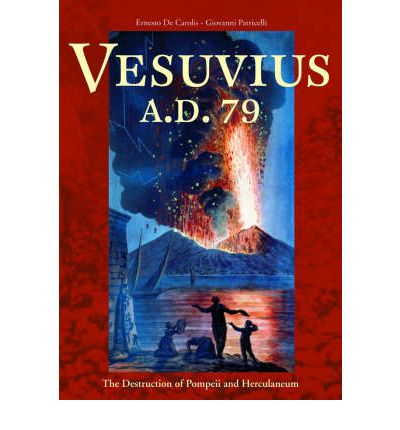 Vesuvius A.D.79: The Destruction of Pompeii and Herculaneum