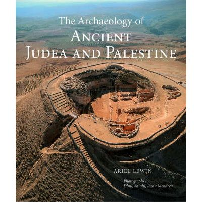 The Archaeology of Ancient Judea and Palestine: An Archaeological and Historic Guide