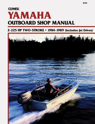 Yamaha 2-225 H. P.Two Stroke Outboards, 1984-1989: Clymer Workshop Manual