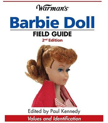 """""""Warman's"""" Barbie Doll Field Guide: Values and Identification"""