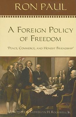 A Foreign Policy of Freedom: Peace, Commerce and Honest Friendship