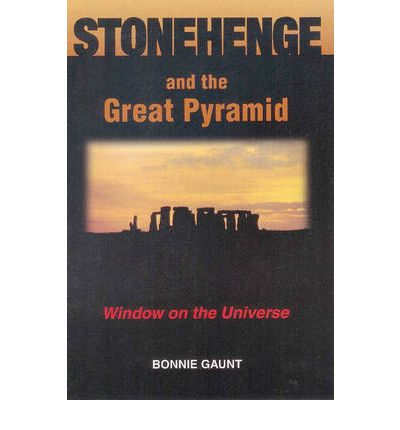 Stonehenge and the Great Pyramid: Window on the Universe