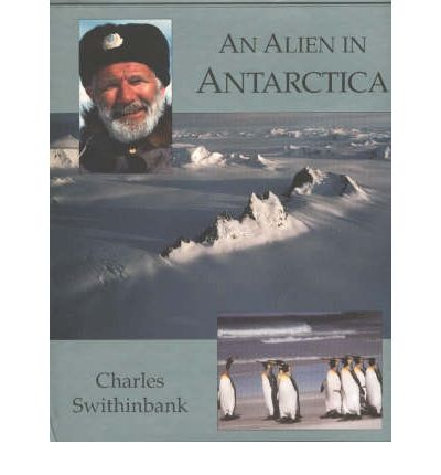 An Alien in Antarctica: Reflections upon Forty Years of Exploration and Research on the Frozen Continent
