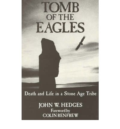 Tomb of the Eagles: Death and Life in a Stone Age Tribe